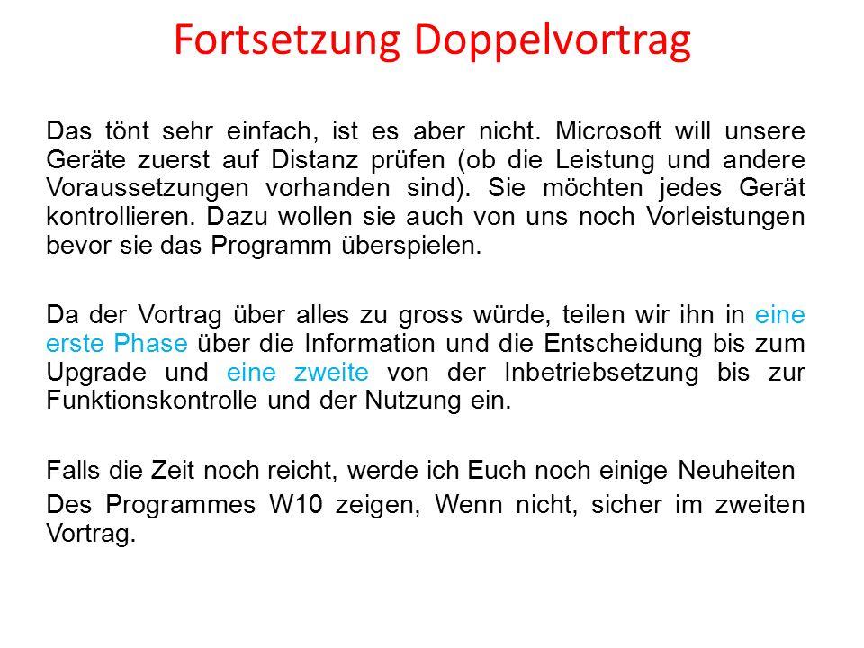 Fortsetzung Doppelvortrag Das tönt sehr einfach, ist es aber nicht. Microsoft will unsere Geräte zuerst auf Distanz prüfen (ob die Leistung und andere