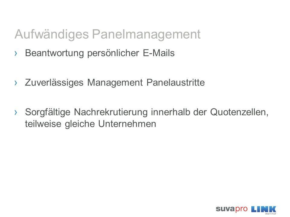 Aufwändiges Panelmanagement › Beantwortung persönlicher E-Mails › Zuverlässiges Management Panelaustritte › Sorgfältige Nachrekrutierung innerhalb der Quotenzellen, teilweise gleiche Unternehmen