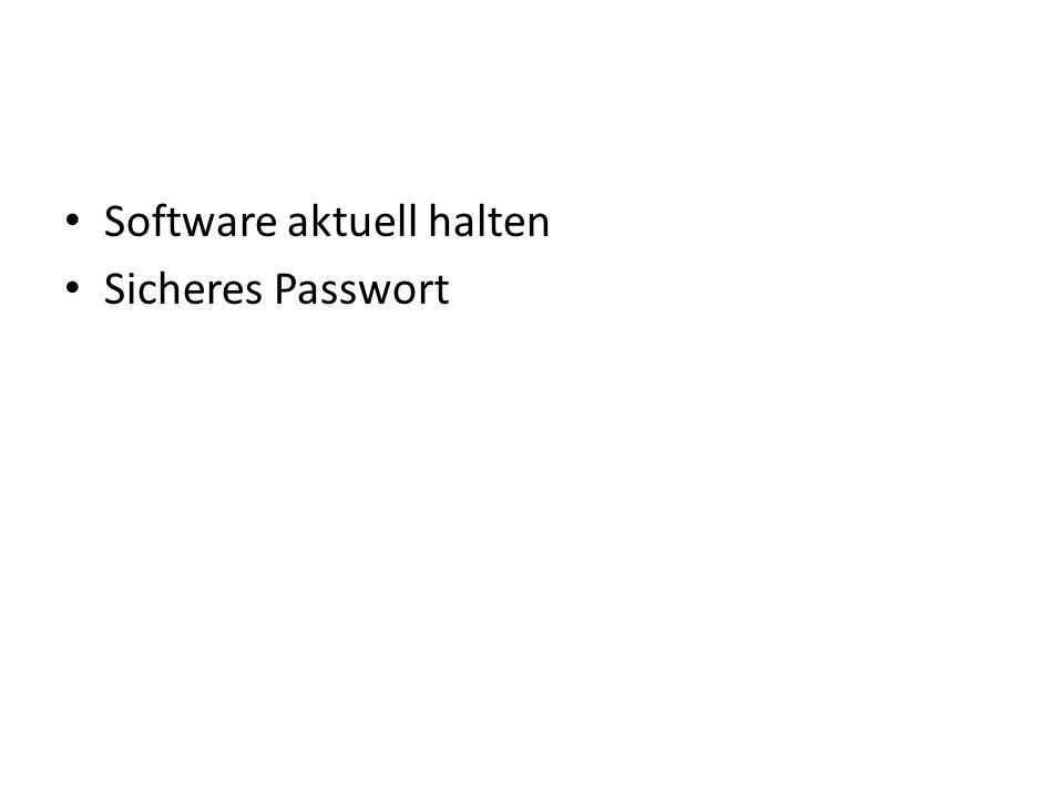 Software aktuell halten Sicheres Passwort