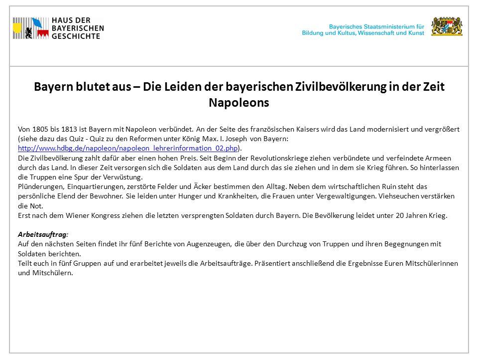 Bayern blutet aus – Die Leiden der bayerischen Zivilbevölkerung in der Zeit Napoleons Von 1805 bis 1813 ist Bayern mit Napoleon verbündet.