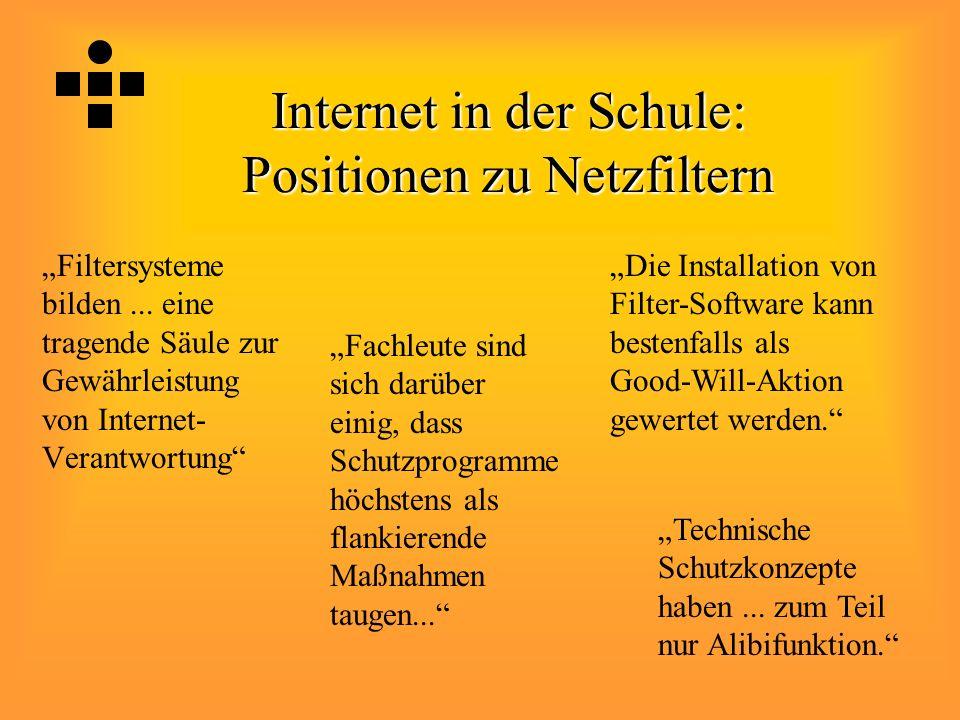 """Internet in der Schule: Positionen zu Netzfiltern """"Filtersysteme bilden... eine tragende Säule zur Gewährleistung von Internet- Verantwortung"""" """"Techni"""