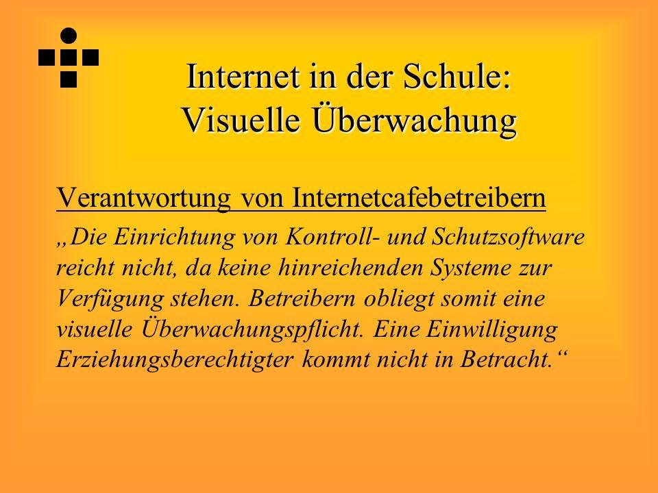 """Internet in der Schule: Visuelle Überwachung Verantwortung von Internetcafebetreibern """"Die Einrichtung von Kontroll- und Schutzsoftware reicht nicht, da keine hinreichenden Systeme zur Verfügung stehen."""