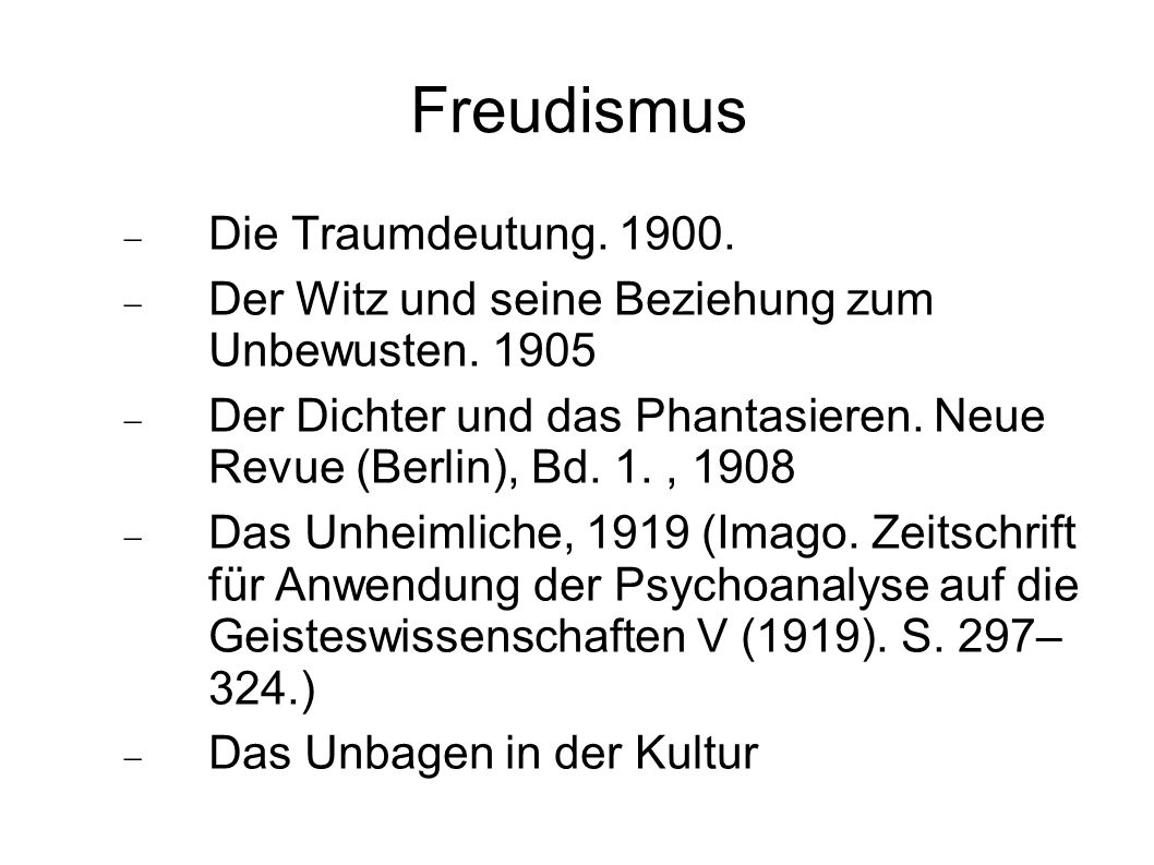 Freudismus  Die Traumdeutung.1900.  Der Witz und seine Beziehung zum Unbewusten.