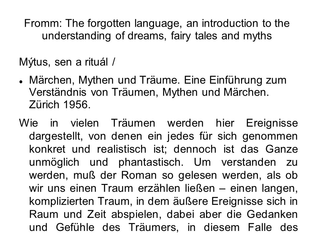 Fromm: The forgotten language, an introduction to the understanding of dreams, fairy tales and myths Mýtus, sen a rituál / Märchen, Mythen und Träume.