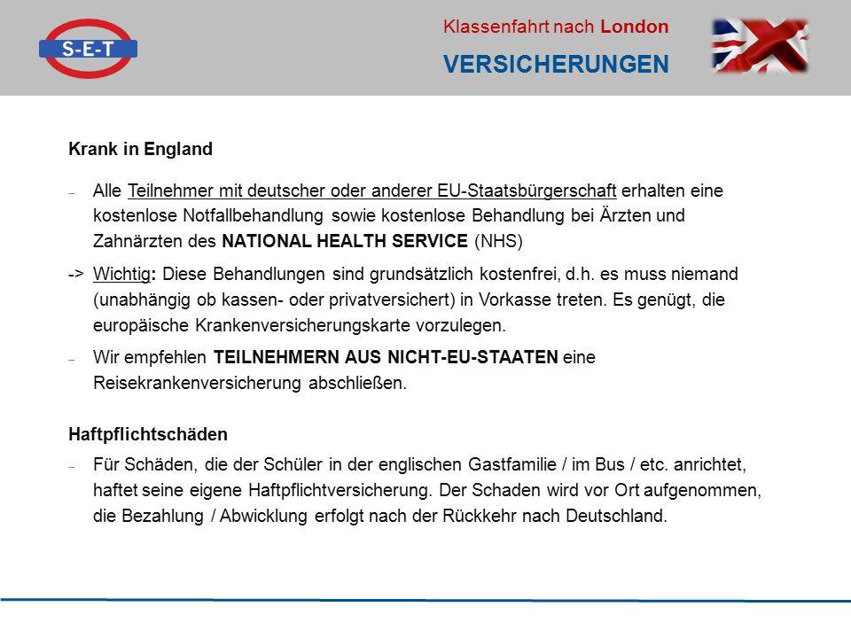 Klassenfahrt nach London VERSICHERUNGEN Krank in England  Alle Teilnehmer mit deutscher oder anderer EU-Staatsbürgerschaft erhalten eine kostenlose N