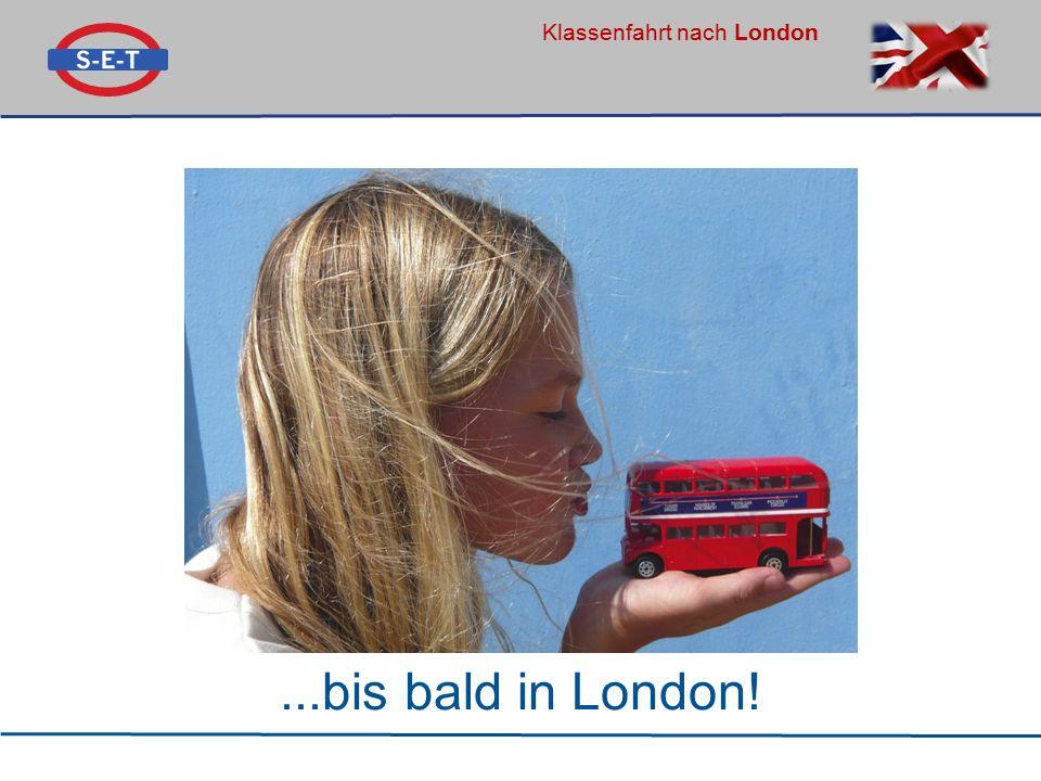 Klassenfahrt nach London...bis bald in London!