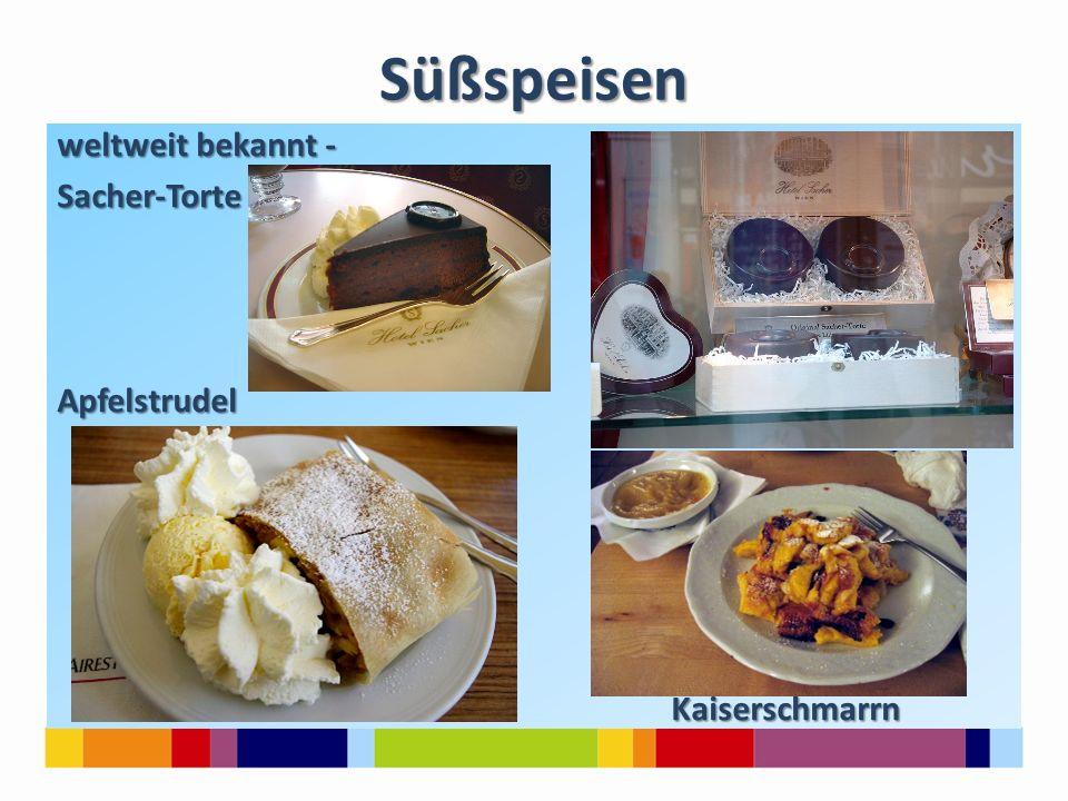 Süßspeisen weltweit bekannt - Sacher-TorteApfelstrudel Kaiserschmarrn Kaiserschmarrn