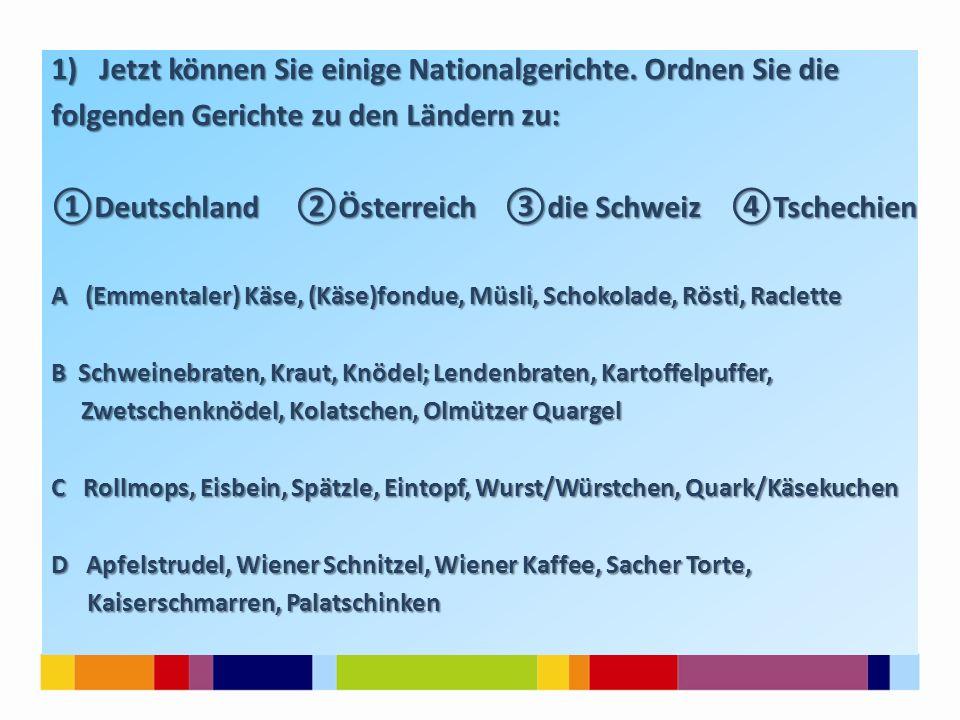1)Jetzt können Sie einige Nationalgerichte.