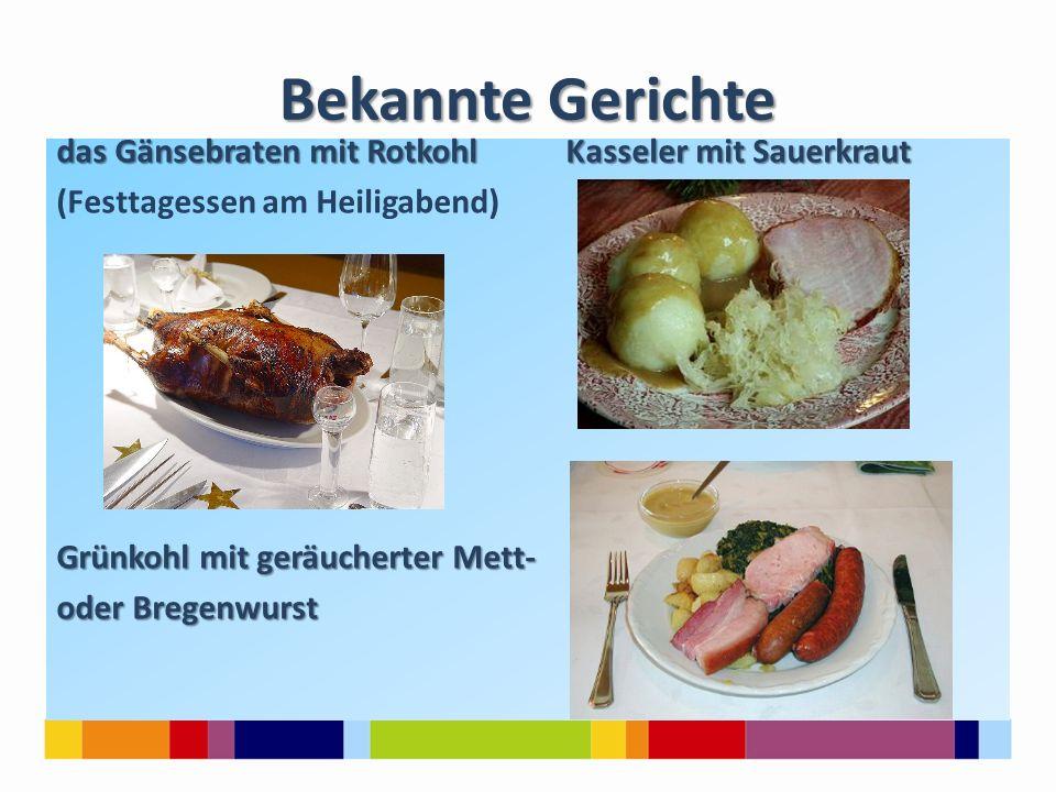 Eintöpfe verschiedene Eintöpfe in Norddeutschland werden Kartoffeln in vielseitigen Zubereitungsformen gegessen, im Süden eher die traditionellen Spätzle Knödel, Spätzle und Nudeln