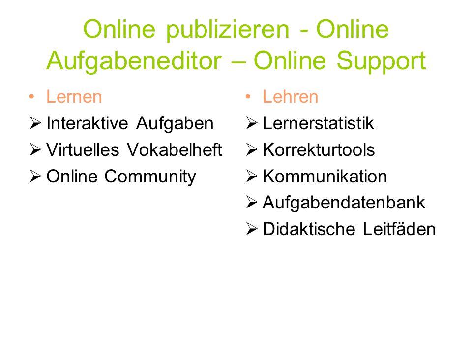 Online publizieren - Online Aufgabeneditor – Online Support Lernen  Interaktive Aufgaben  Virtuelles Vokabelheft  Online Community Lehren  Lerners