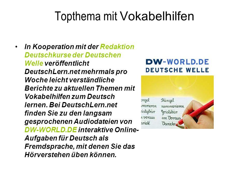 Topthema mit Vokabelhilfen In Kooperation mit der Redaktion Deutschkurse der Deutschen Welle veröffentlicht DeutschLern.net mehrmals pro Woche leicht