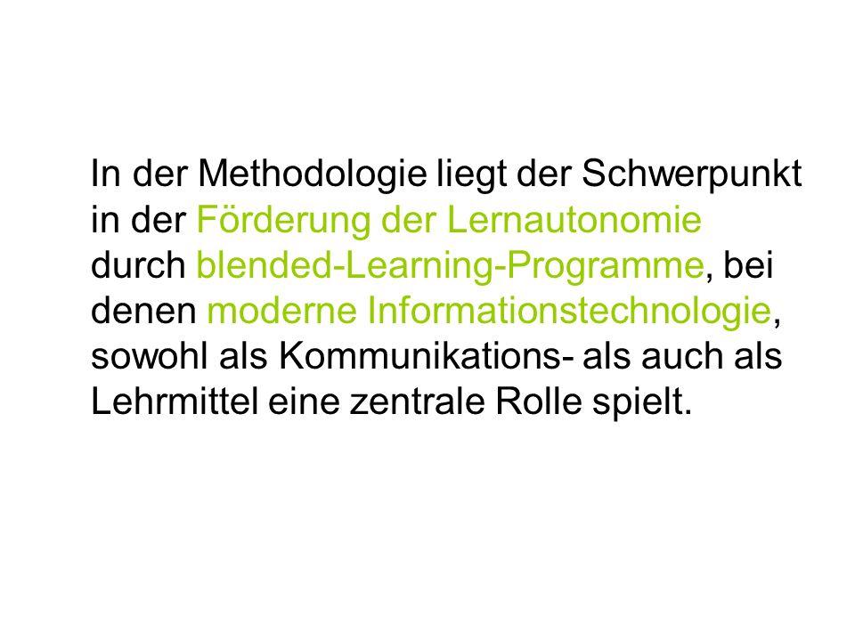 In der Methodologie liegt der Schwerpunkt in der Förderung der Lernautonomie durch blended-Learning-Programme, bei denen moderne Informationstechnolog