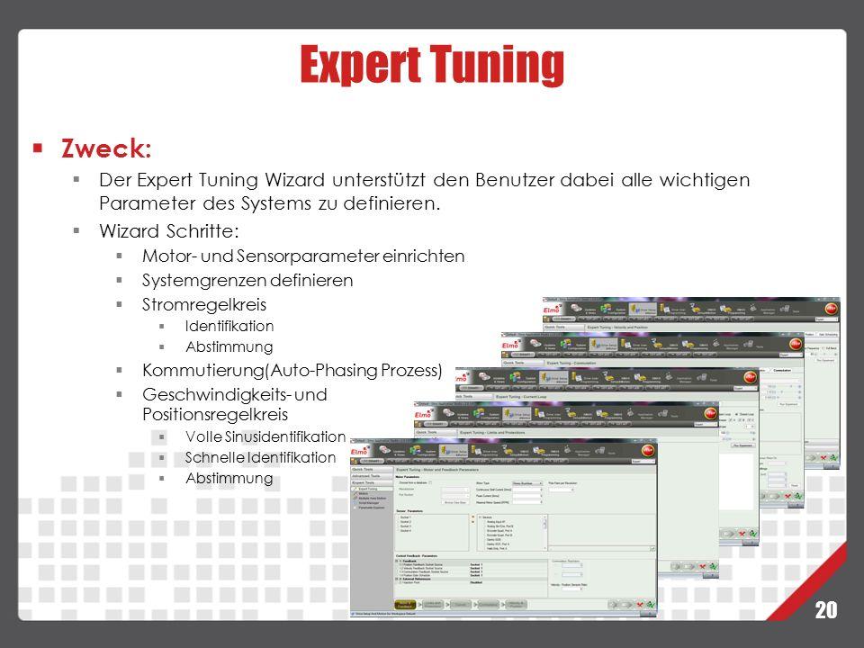 20 Expert Tuning Zweck:  Der Expert Tuning Wizard unterstützt den Benutzer dabei alle wichtigen Parameter des Systems zu definieren.  Wizard Schritt