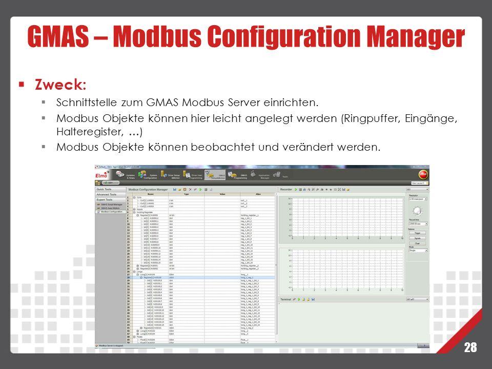 28 GMAS – Modbus Configuration Manager Zweck:  Schnittstelle zum GMAS Modbus Server einrichten.  Modbus Objekte können hier leicht angelegt werden (