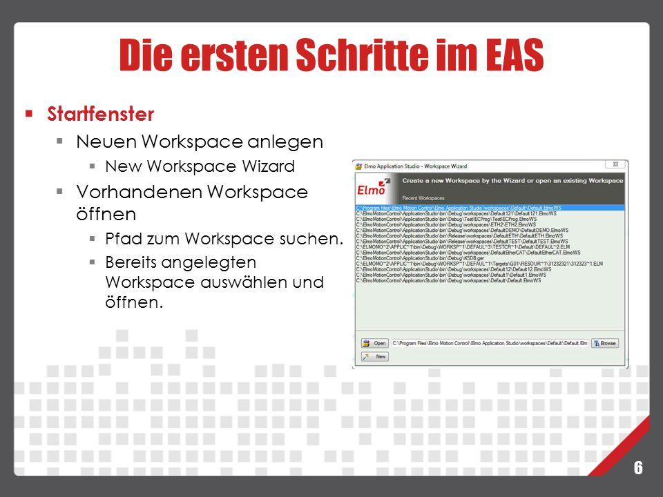 6 Startfenster  Neuen Workspace anlegen  New Workspace Wizard  Vorhandenen Workspace öffnen  Pfad zum Workspace suchen.  Bereits angelegten Works