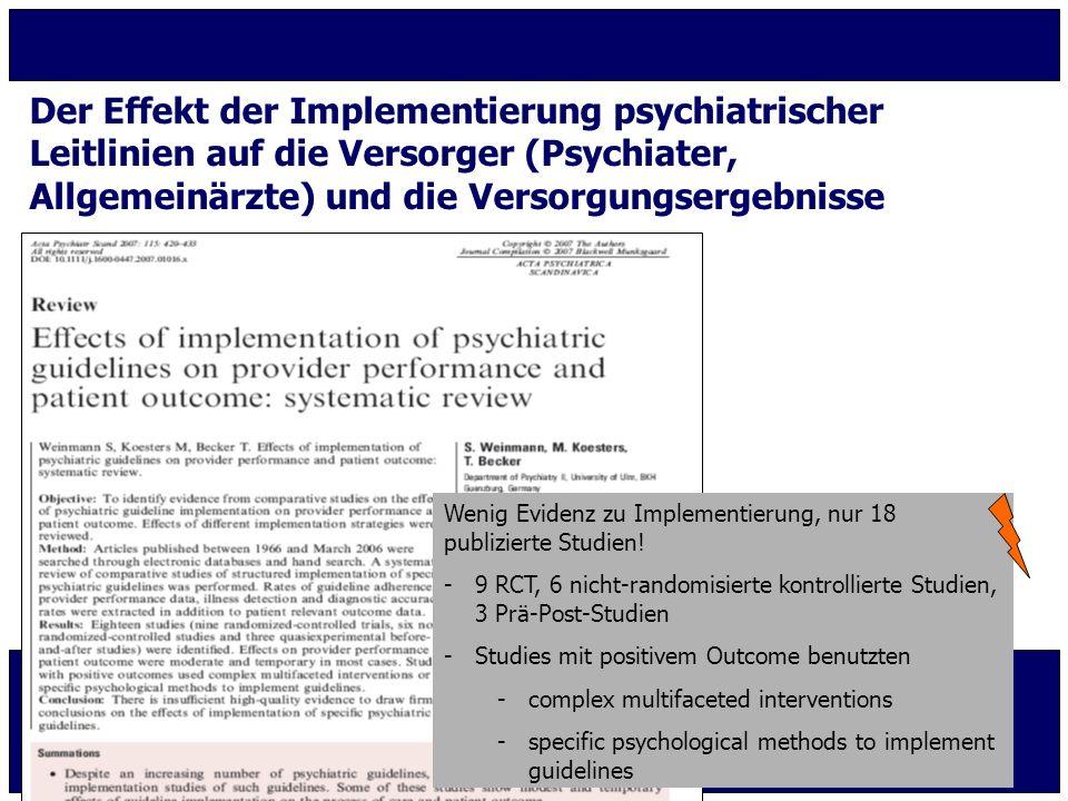 Der Effekt der Implementierung psychiatrischer Leitlinien auf die Versorger (Psychiater, Allgemeinärzte) und die Versorgungsergebnisse Wenig Evidenz z