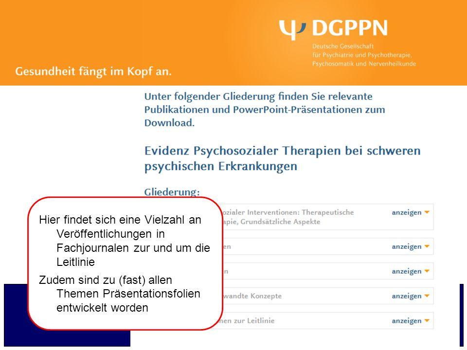 AKTIVITÄTEN ZUR LEITLINIE WWW.DGPPN.DE Hier findet sich eine Vielzahl an Veröffentlichungen in Fachjournalen zur und um die Leitlinie Zudem sind zu (f
