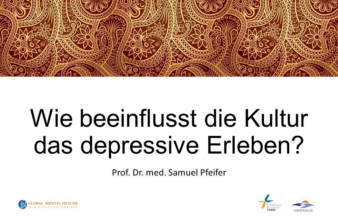 Wie beeinflusst die Kultur das depressive Erleben? Prof. Dr. med. Samuel Pfeifer