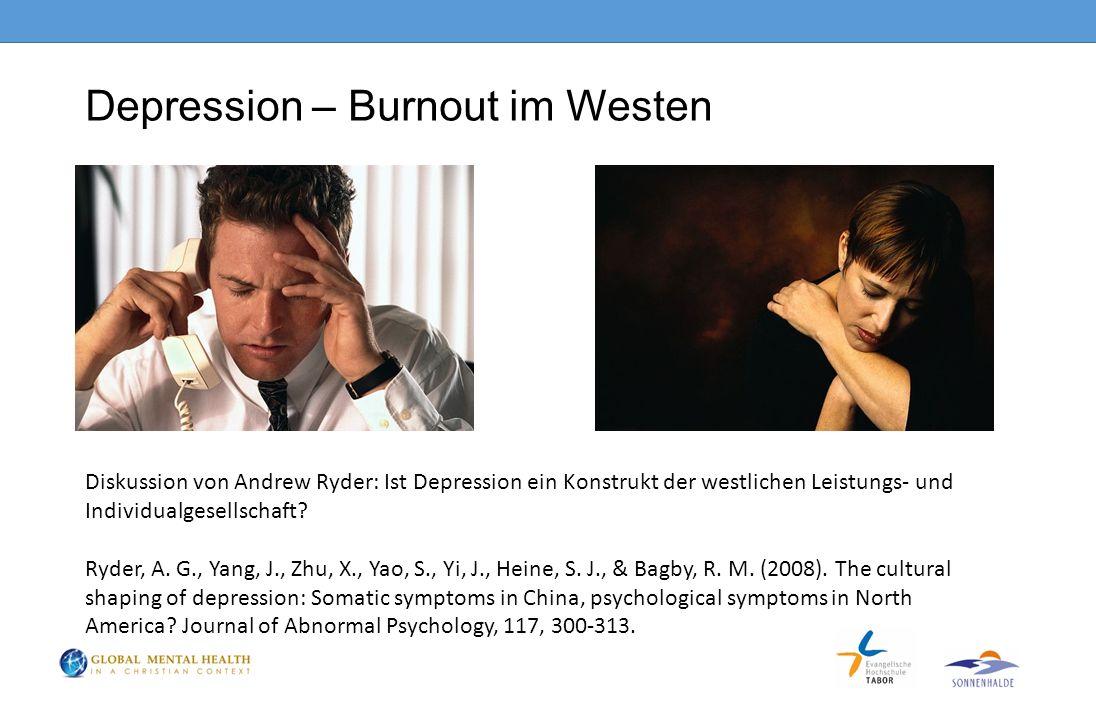 Depression – Burnout im Westen Diskussion von Andrew Ryder: Ist Depression ein Konstrukt der westlichen Leistungs- und Individualgesellschaft.
