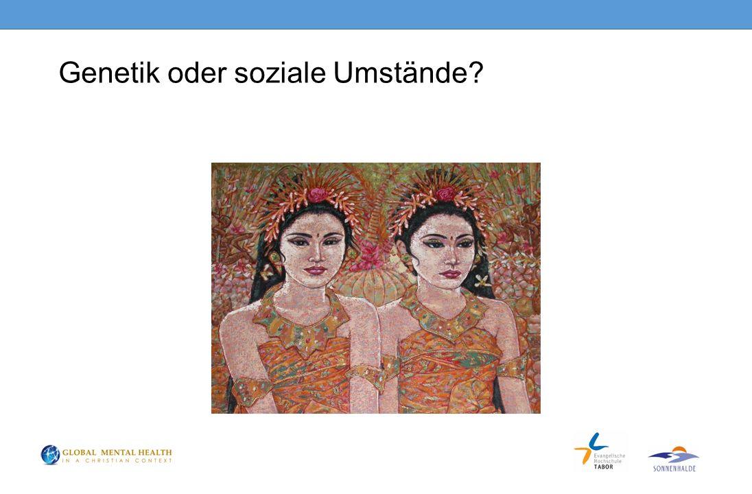 Genetik oder soziale Umstände?