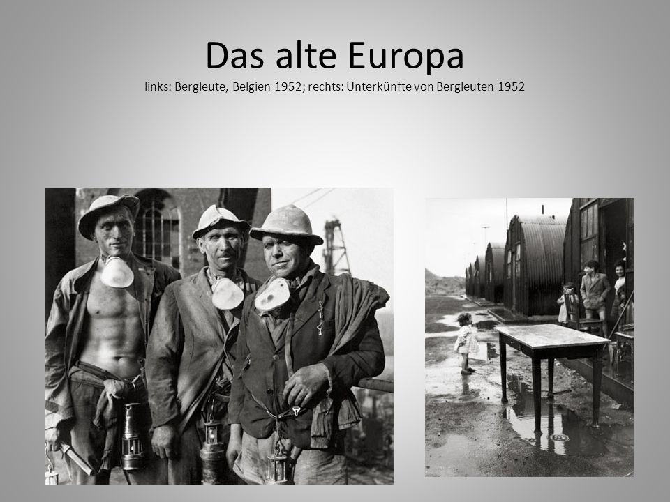 Das alte Europa links: Charleroi 1952; rechts: Wallonie, auf dem Land, 1959