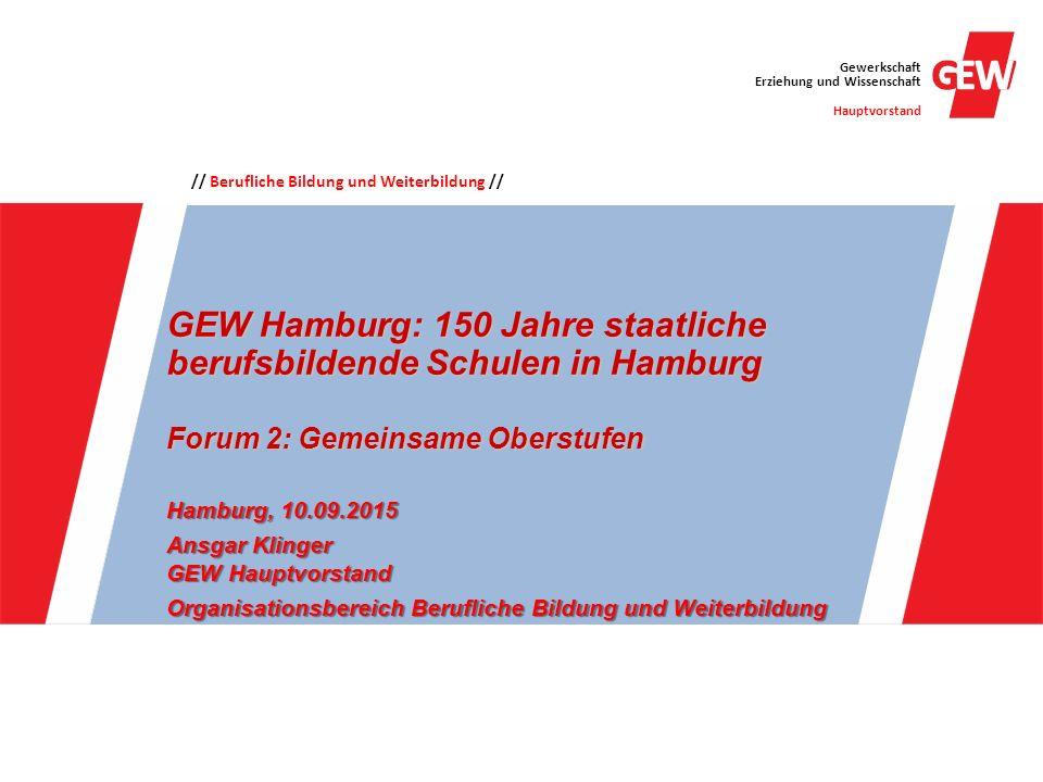 // Berufliche Bildung und Weiterbildung // Gewerkschaft Erziehung und Wissenschaft Hauptvorstand GEW Hamburg: 150 Jahre staatliche berufsbildende Schu