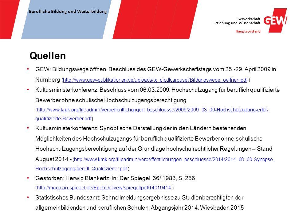 Gewerkschaft Erziehung und Wissenschaft Hauptvorstand Berufliche Bildung und Weiterbildung Quellen GEW: Bildungswege öffnen. Beschluss des GEW-Gewerks