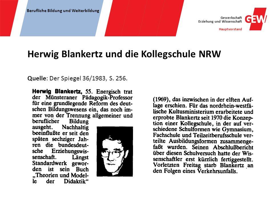 Gewerkschaft Erziehung und Wissenschaft Hauptvorstand Berufliche Bildung und Weiterbildung Quelle: Der Spiegel 36/1983, S. 256. Herwig Blankertz und d