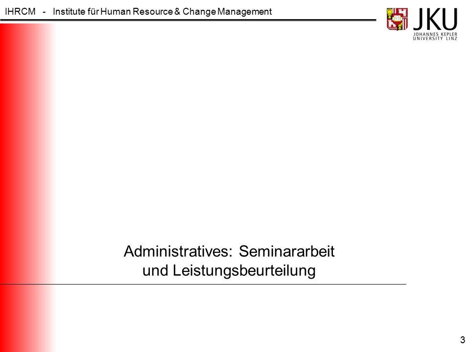 IHRCM - Institute für Human Resource & Change Management Administratives: Seminararbeit und Leistungsbeurteilung 3