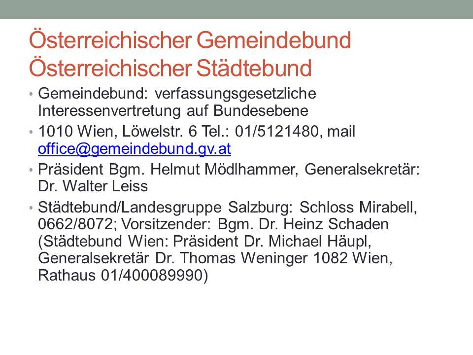 Österreichischer Gemeindebund Österreichischer Städtebund Gemeindebund: verfassungsgesetzliche Interessenvertretung auf Bundesebene 1010 Wien, Löwelst