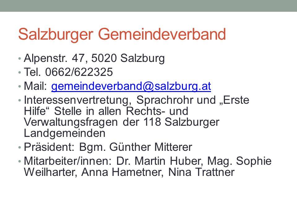 Salzburger Gemeindeverband Alpenstr. 47, 5020 Salzburg Tel. 0662/622325 Mail: gemeindeverband@salzburg.atgemeindeverband@salzburg.at Interessenvertret