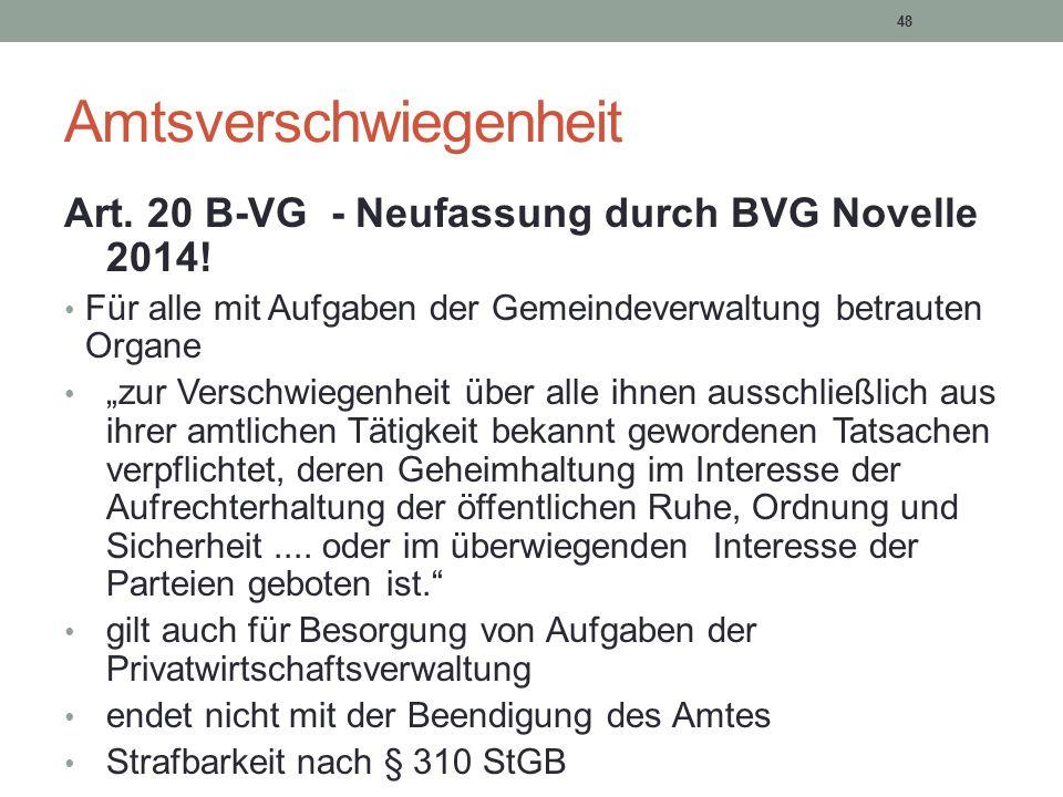 """48 Amtsverschwiegenheit Art. 20 B-VG - Neufassung durch BVG Novelle 2014! Für alle mit Aufgaben der Gemeindeverwaltung betrauten Organe """"zur Verschwie"""