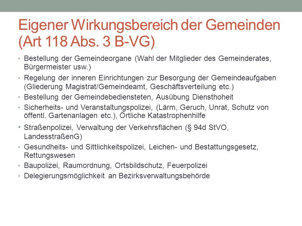 Eigener Wirkungsbereich der Gemeinden (Art 118 Abs. 3 B-VG) Bestellung der Gemeindeorgane (Wahl der Mitglieder des Gemeinderates, Bürgermeister usw.)