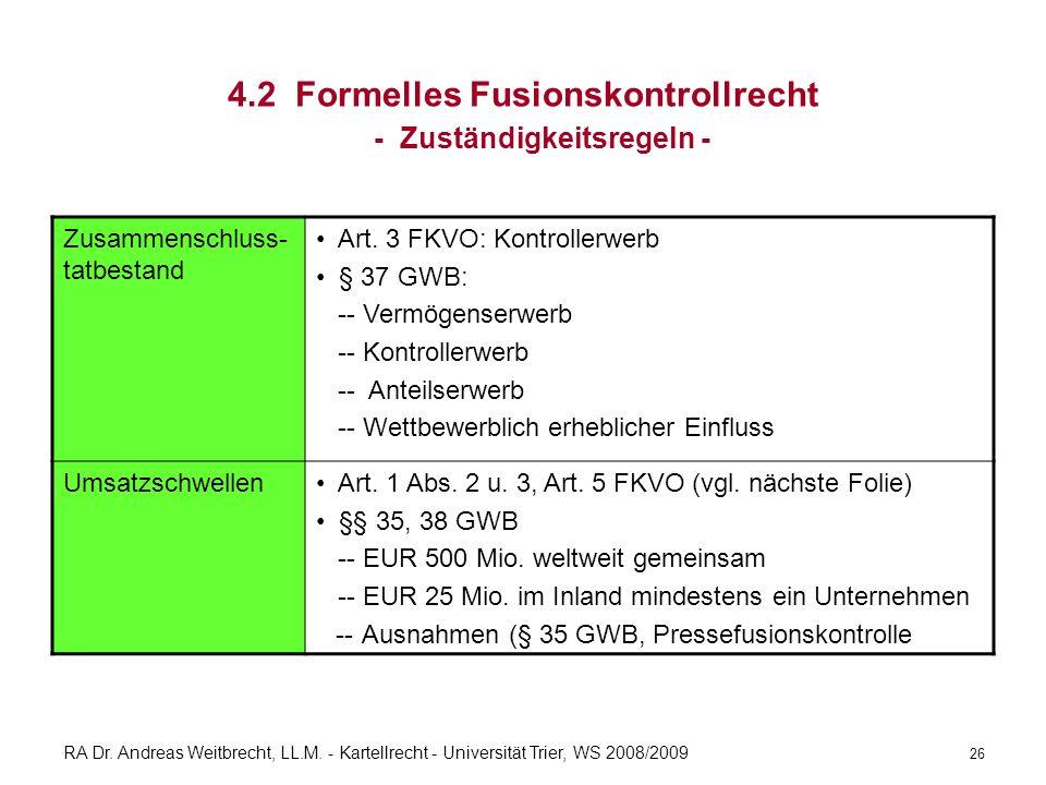 RA Dr. Andreas Weitbrecht, LL.M. - Kartellrecht - Universität Trier, WS 2008/2009 4.2 Formelles Fusionskontrollrecht - Zuständigkeitsregeln - Zusammen
