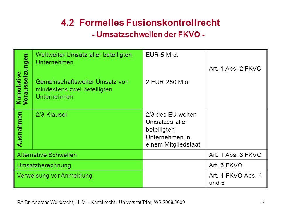 RA Dr. Andreas Weitbrecht, LL.M. - Kartellrecht - Universität Trier, WS 2008/2009 4.2 Formelles Fusionskontrollrecht - Umsatzschwellen der FKVO - 27 W
