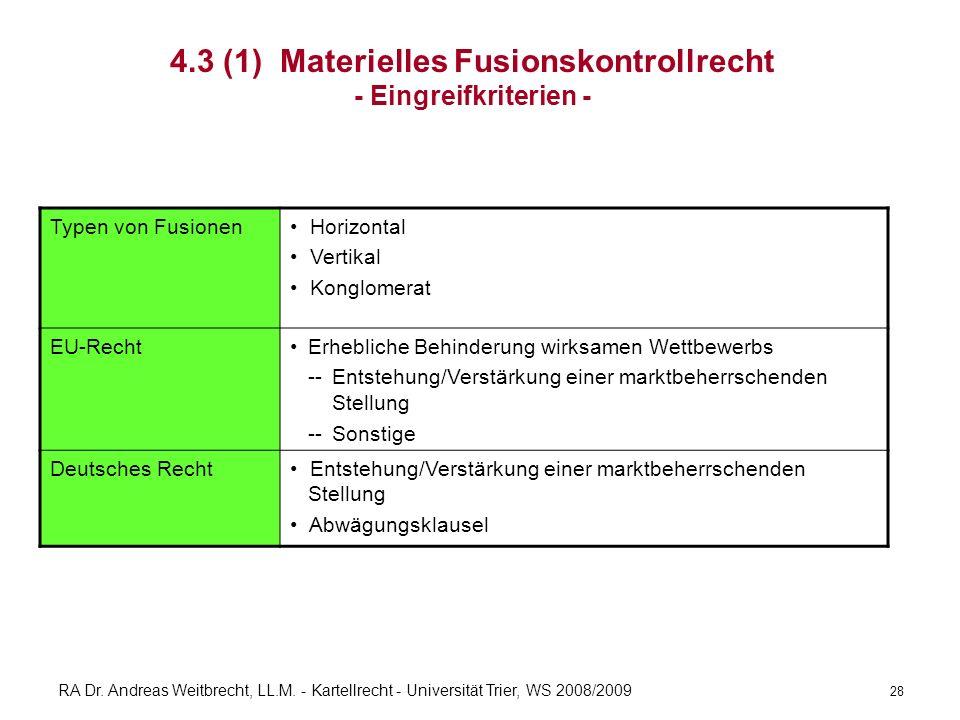RA Dr. Andreas Weitbrecht, LL.M. - Kartellrecht - Universität Trier, WS 2008/2009 4.3 (1) Materielles Fusionskontrollrecht - Eingreifkriterien - Typen