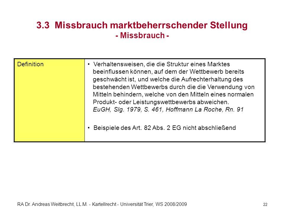 RA Dr. Andreas Weitbrecht, LL.M. - Kartellrecht - Universität Trier, WS 2008/2009 3.3 Missbrauch marktbeherrschender Stellung - Missbrauch - Definitio