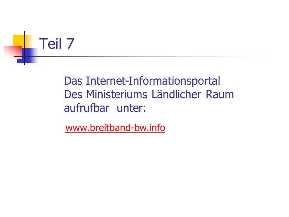 www.breitband-bw.info Teil 7 Das Internet-Informationsportal Des Ministeriums Ländlicher Raum aufrufbar unter: