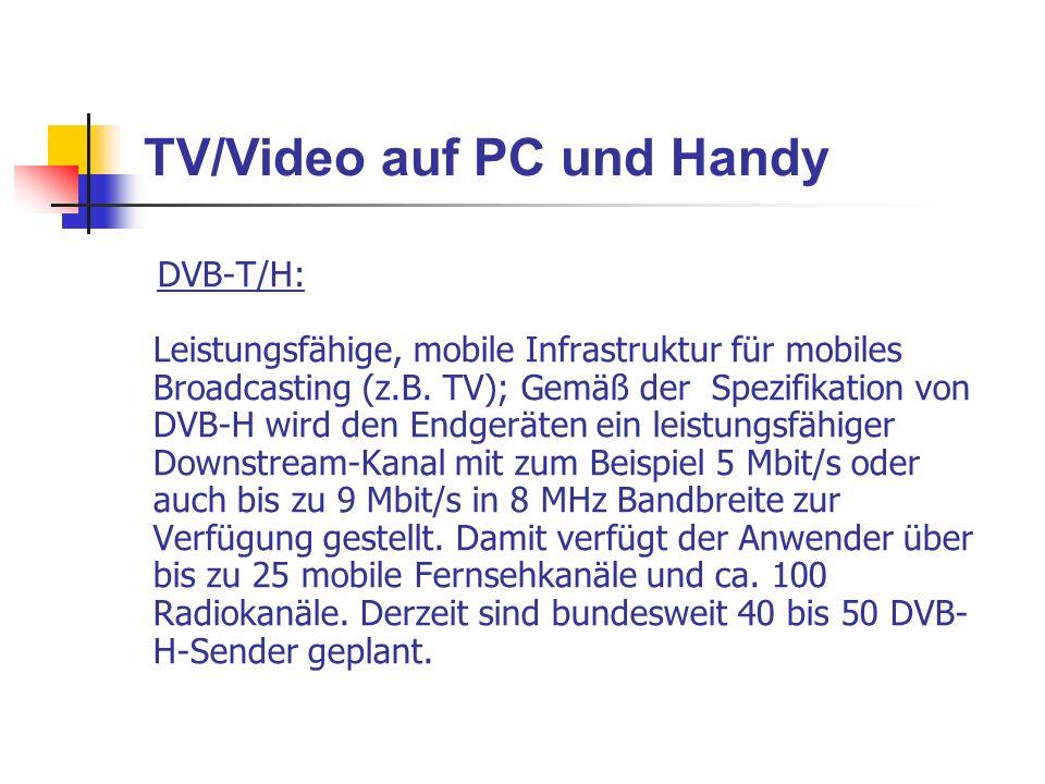 DVB-T/H: Leistungsfähige, mobile Infrastruktur für mobiles Broadcasting (z.B. TV); Gemäß der Spezifikation von DVB-H wird den Endgeräten ein leistungs