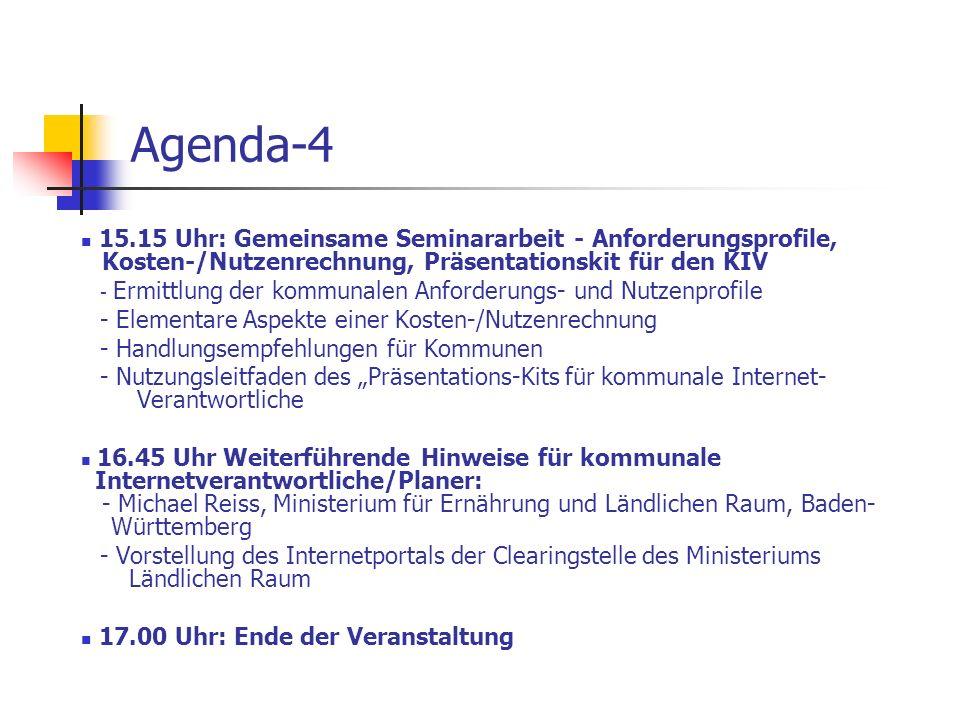 Agenda-4 15.15 Uhr: Gemeinsame Seminararbeit - Anforderungsprofile, Kosten-/Nutzenrechnung, Präsentationskit für den KIV - Ermittlung der kommunalen A