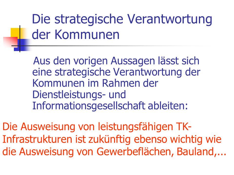 Die strategische Verantwortung der Kommunen Aus den vorigen Aussagen lässt sich eine strategische Verantwortung der Kommunen im Rahmen der Dienstleist