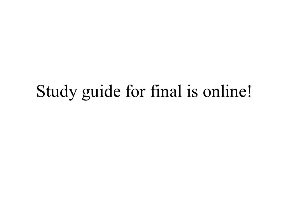 Study guide for final is online!