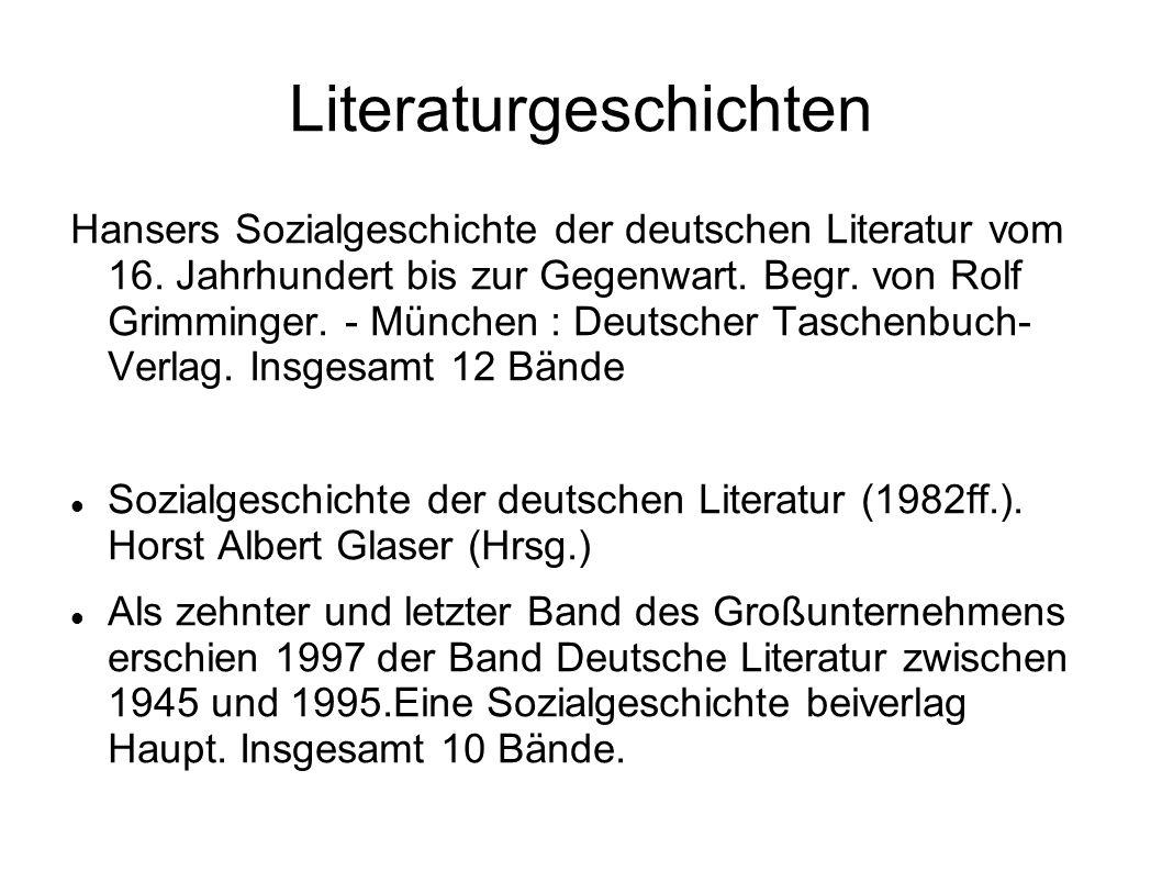 Literaturgeschichten Hansers Sozialgeschichte der deutschen Literatur vom 16. Jahrhundert bis zur Gegenwart. Begr. von Rolf Grimminger. - München : De