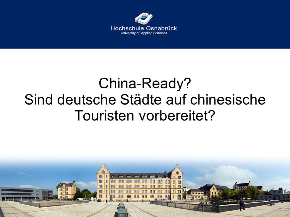 Status Quo & bisherige Erfahrungen China ist Zukunftsthema: bisher keine konkreten Maßnahmen für chinesische Touristen.