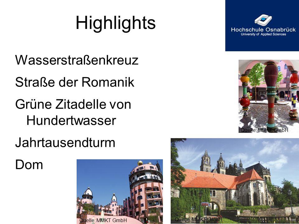 Wasserstraßenkreuz Straße der Romanik Grüne Zitadelle von Hundertwasser Jahrtausendturm Dom Highlights Quelle: MMKT GmbH