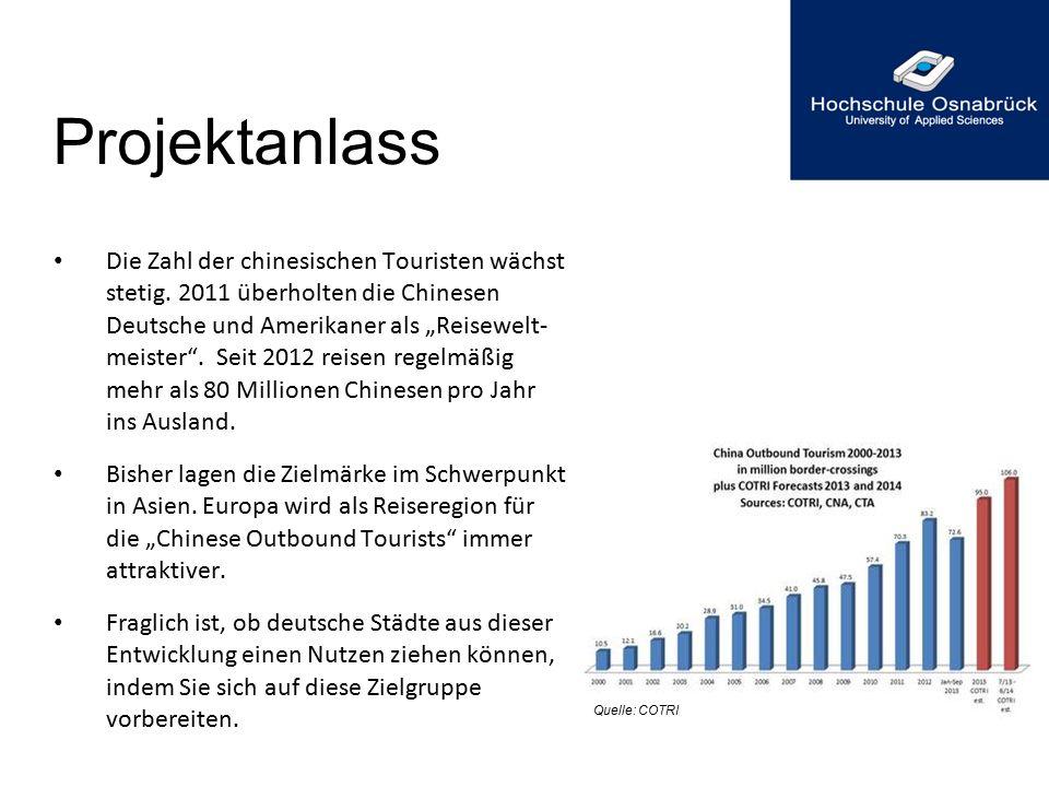 """Projektanlass Die Zahl der chinesischen Touristen wächst stetig. 2011 überholten die Chinesen Deutsche und Amerikaner als """"Reisewelt- meister"""". Seit 2"""