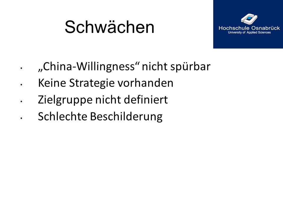 """Schwächen """"China-Willingness"""" nicht spürbar Keine Strategie vorhanden Zielgruppe nicht definiert Schlechte Beschilderung"""
