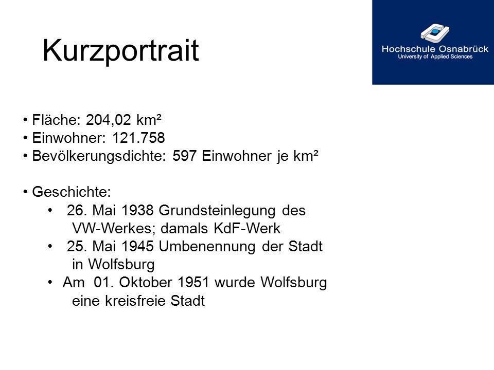 Kurzportrait Fläche: 204,02 km² Einwohner: 121.758 Bevölkerungsdichte: 597 Einwohner je km² Geschichte: 26. Mai 1938 Grundsteinlegung des VW-Werkes; d