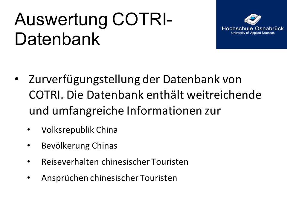 Auswertung COTRI- Datenbank Zurverfügungstellung der Datenbank von COTRI. Die Datenbank enthält weitreichende und umfangreiche Informationen zur Volks
