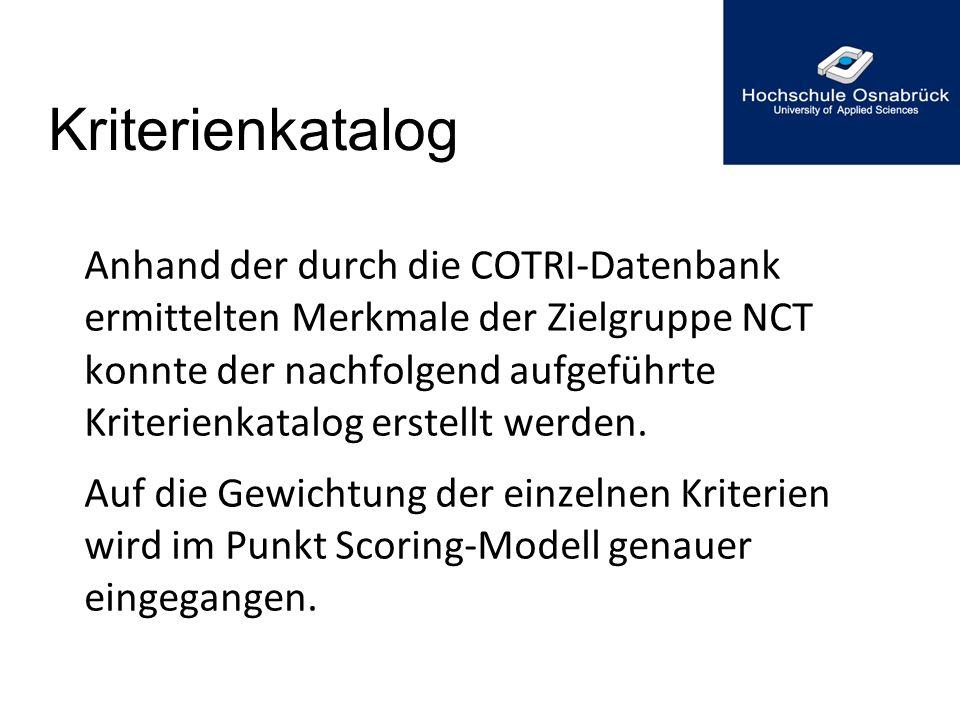 Kriterienkatalog Anhand der durch die COTRI-Datenbank ermittelten Merkmale der Zielgruppe NCT konnte der nachfolgend aufgeführte Kriterienkatalog erst